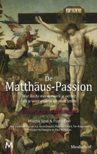 Floris Don en Mischa Spel brachten onlangs een luistergids bij de Matthäus-Passion uit.